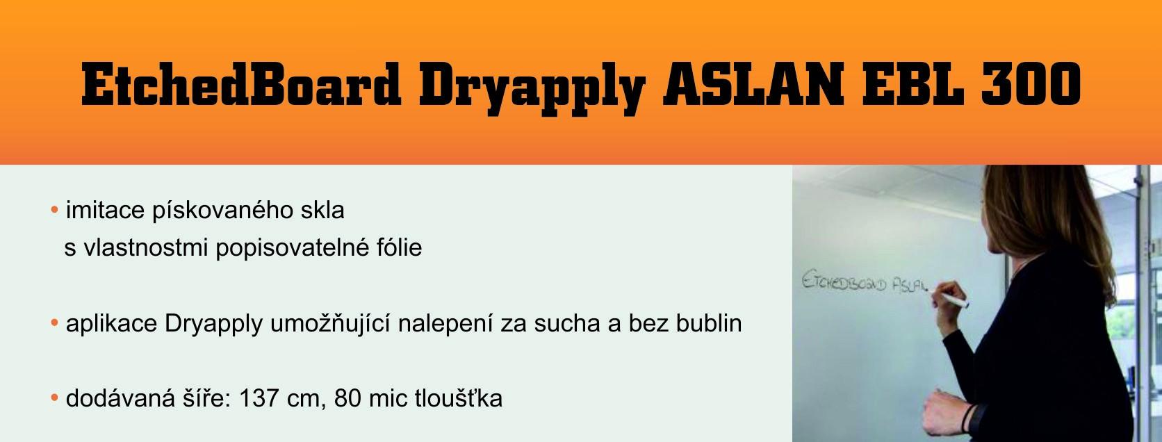Etchedboard Dryapply ASLAN EBL 300